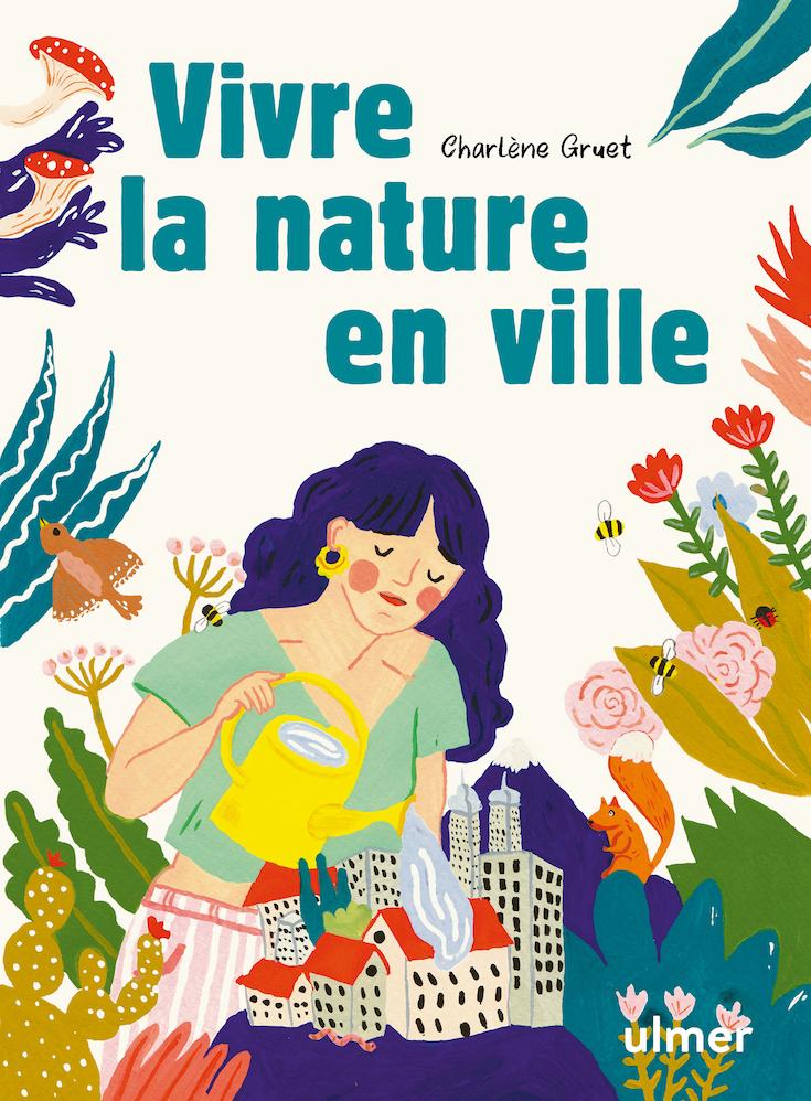 Vivre la nature en ville - Editions Ulmer